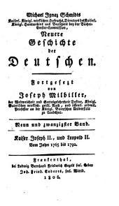 Neuere Geschichte der Deutschen: Kaiser Joseph II., und Leopold II. : Vom Jahre 1765 bis 1792, Band 29