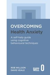 Overcoming Health Anxiety: A Books on Prescription Title