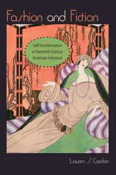 Fashion and Fiction: Self-Transformation in Twentieth-Century American Literature