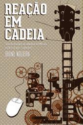 Reacao Em Cadeia: Transformações Na Indústria Da Música No Brasil Após A Internet