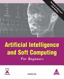 Artificial Intelligence and Soft Computing for Beginners  2nd Edition PDF