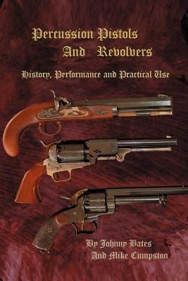 Percussion Pistols and Revolvers