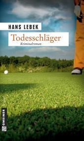 Todesschläger: Ein Golferkrimi, Ausgabe 3