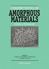 Current Topics in Amorphous Materials: Physics & Technology