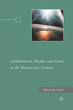 Globalization  Wealth  and Power in the Twenty first Century PDF