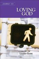 Journey 101  Loving God Leader Guide PDF