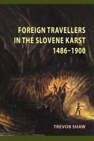Foreign Travellers in the Slovene Karst PDF