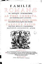 Familiae romanae in antiquis numismatibus ab urbe condita ad tempora Augusti: Ex bibliotheca Fulvii Ursini, cum adjunctis Antonii Augustinè, Epise ...