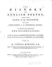 The History of English Poetry: From the Close of the Eleventh Century to the Commencement of the Eighteenth Century. : To which are Prefixed Two Dissertations. I. Of the Origin of Romantic Fiction in Europe. II. On the Introduction of Learning Into England, Volume 2