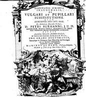 Disputatio juridica inauguralis, de vulgari et pupillari substitutione ...