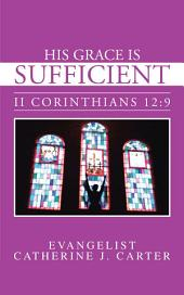 His Grace is Sufficient: II Corinthians 12:9