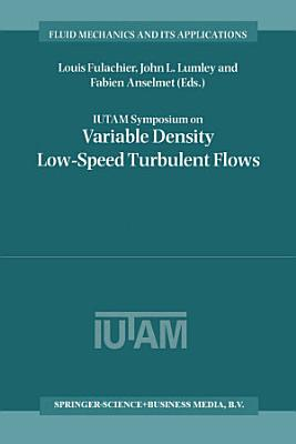 IUTAM Symposium on Variable Density Low-Speed Turbulent Flows