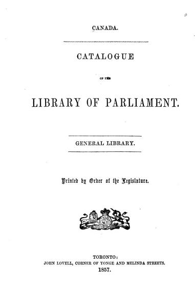 Download Catalogue of the Library of Parliament  General library Book