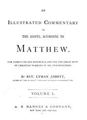 An Illustrated Commentary on the Gospel According to Matthew: For Family Use and Reference, and for the Great Body of Christian Workers of All Denominations, Volume 25