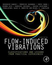 Flow-Induced Vibrations: Classifications and Lessons from Practical Experiences, Edition 2