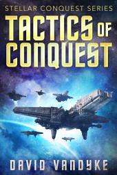 Tactics of Conquest: Stellar Conquest Book 3