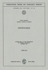 Gyrodynamics: Course held at the Department of General Mechanics, October 1970