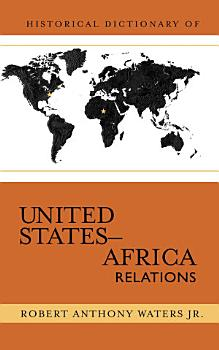 Historical Dictionary of United States Africa Relations PDF