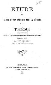 Étude sur Érasme et ses rapports avec la réforme ...