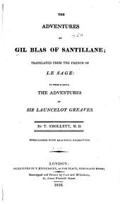 The Adventures of Gil Blas of Santillane: Translated from the French of Le Sage: To which is Added the Adventures of Sir Lancelot Greaves