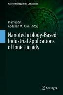 Nanotechnology-Based Industrial Applications of Ionic Liquids