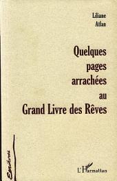 QUELQUES PAGES ARRACHÉES AU GRAND LIVRE DES RÊVES