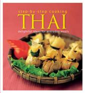Step by Step Cooking Thai: Delightful Ideas for Everyday Meals