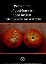 Prevention of Post-harvest Food Losses
