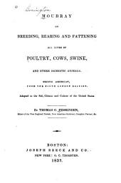 Moubray on Breeding, Rearing and Fattening All Kinds of Poultry, Cows, Swine, and Other Domestic Animals
