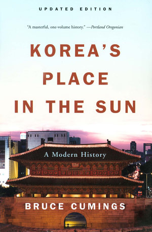 Korea s Place in the Sun  A Modern History  Updated Edition