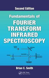 Fundamentals of Fourier Transform Infrared Spectroscopy: Edition 2