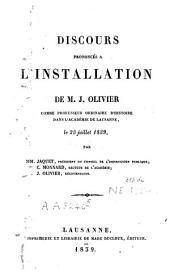 Discours prononcés à l'installation de M. J. Olivier comme professeur ordinaire d'histoire dans l'Académie de Lausanne, le 23 juillet 1839