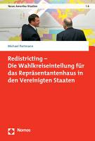 Redistricting   Die Wahlkreiseinteilung f  r das Repr  sentantenhaus in den Vereinigten Staaten PDF