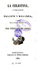 La Celestina, ó, Trági-comedia de Calisto y Melibea