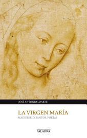 La Virgen María: Magisterio. Santos. Poetas