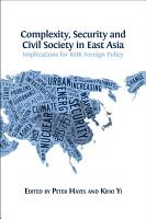 Complexity  Security and Civil Society in East Asia PDF
