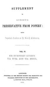 Supplement to Gibson's A Preservative Against Popery: Sir Humphrey Lynde's Via Tuta and Via devia