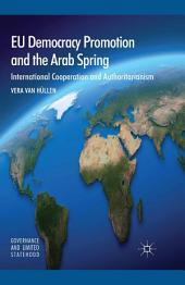 EU Democracy Promotion and the Arab Spring: International Cooperation and Authoritarianism