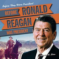 Before Ronald Reagan Was President PDF