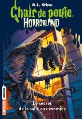 Horrorland, Tome 6: Le secret de la salle des momies