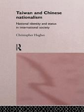Taiwan and Chinese Nationalism: National Identity and Status in International Society