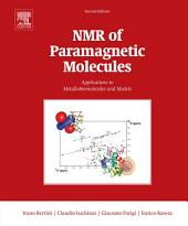 NMR of Paramagnetic Molecules: Applications to Metallobiomolecules and Models, Edition 2