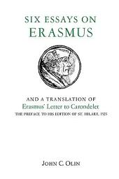 Six Essays on Erasmus and a Translation of Erasmus' Letter to Carondelet, 1523