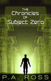 The Chronicles of Subject Zero (Science fiction paranormal mashup series books #1-4): Wrong Place, Wrong Time