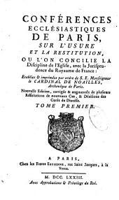 Conférences ecclésiastiques de Paris sur l'usure et la restitution où l'on concilie la discipline de l'Eglise avec ... établies et imprimées par ordre de S.E. Monseigneur le cardinal de Noailles
