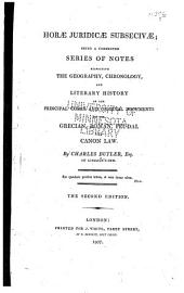 Horae Juridicae Subsecivae: A Connected Series of Notes, Respecting the Geography, Chronology and Literary History of the Principal Codes and Original Documents of the Grecian, Roman, Feudal and Canon Law