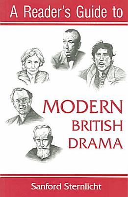 A Reader s Guide to Modern British Drama PDF