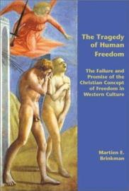 The Tragedy Of Human Freedom