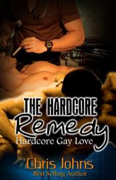 The Hardcore Remedy: Hardcore Gay Love