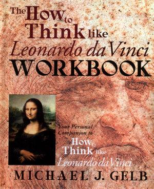 The how to Think Like Leonardo Da Vinci Workbook PDF